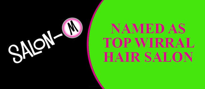Salon-M Rated Top Hair Salon In Wallasey, The Wirral